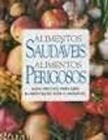 Alimentos Saudaveis, Alimentos Perigosos