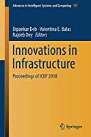Innovations in Infrastructure: Proceedings of ICIIF 2018 (Advances in Intelligent Systems and Computing)