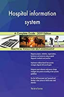 Hospital information system A Complete Guide - 2019 Edition