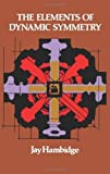 The Elements of Dynamic Symmetry (Dover Art Instruction) by Hambidge Jay (2000) Paperback