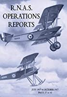R.N.A.S. Operations Reports: Volume 2: July 1917 to October 1917 Parts 37 to 43