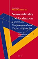 Nonveridicality and Evaluation: Theoretical, Computational and Corpus Approaches (Studies in Pragmatics)
