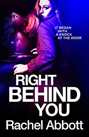 Right Behind You: The NEW spine-chiller from the queen of psychological thrillers (Tom Douglas Thrillers Book