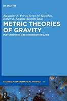 Metric theories of gravity: Perturbations and conservation laws (De Gruyter Studies in Mathematical Physics)