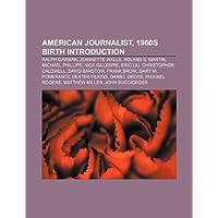 American Journalist, 1960s Births: Roland S. Martin, Ralph Garman, Christopher Caldwell, Gary M. Pomerantz, Keely Shaye Smith, Eric Liu