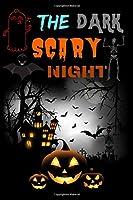 THE DARK SCARY NIGHT: Halloween notebook with DARK SCARY NIGHT design school kids favorite journal notebook