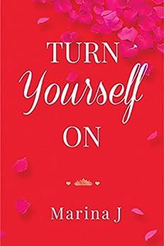 [J, Marina]のTurn Yourself On (English Edition)