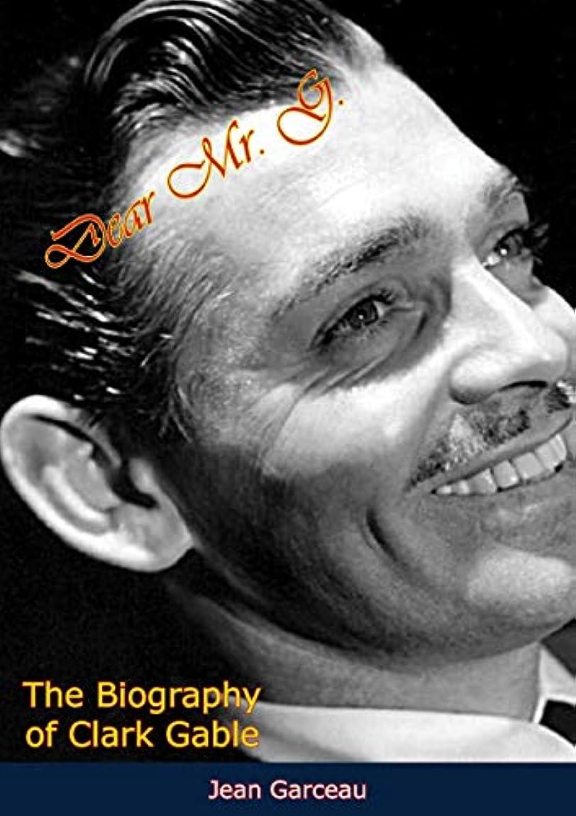 Dear Mr. G.: The Biography of Clark Gable (English Edition)
