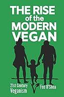 The Rise of the Modern Vegan: 21st Century Veganism