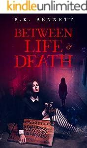 Between Life & Death (English Edition)