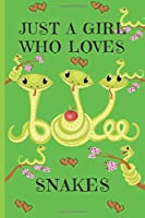 Just A Girl Who Loves Snakes: Snake Gifts: Cute Novelty Notebook Gift: Lined Paper Paperback Journal
