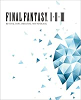 FINAL FANTASY I.II.III Original Soundtrack Revival Disc(映像付サントラ/Blu-ray Dis...