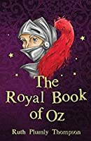 The Royal Book of Oz (Illustrated)