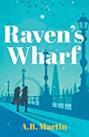 Raven's Wharf: An adventure story for 9-13 year olds (Sophie Watson Adventure Mystery Series)
