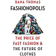 Fashionopolis: The Price of Fast Fashion – and the Future of Clothes