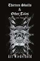 Thirteen Skulls & Other Tales: Book Nine of the Thulian Chronicles