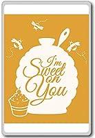 I'm Sweet On You - Motivational Quotes Fridge Magnet - ?????????