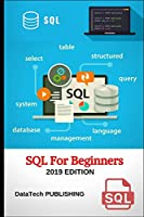SQL: SQL for Beginners. Learn SQL Database Programming for Absolute Beginners, 2019 Edition. (Sams Teach Yourself)