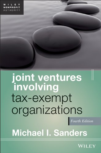 Download Joint Ventures Involving Tax-Exempt Organizations (Wiley Nonprofit Authority) 1118317114