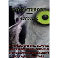 Lycanthrope: Tales of Horror, the Macabre, and other Curios. (English Edition)