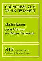Jesus Christus Im Neuen Testament (Grundrisse Zum Neuen Testament)