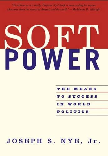 Soft Power: The Means To Success In World Politicsの詳細を見る