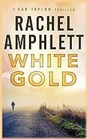 White Gold: A Dan Taylor thriller (Dan Taylor Spy Thrillers)
