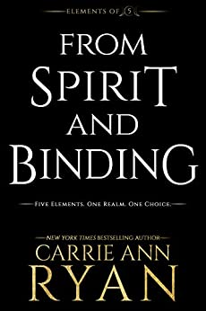 From Spirit and Binding (Elements of Five Book 3) by [Ryan, Carrie Ann]