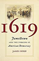 1619: Jamestown and the Forging of American Democracy