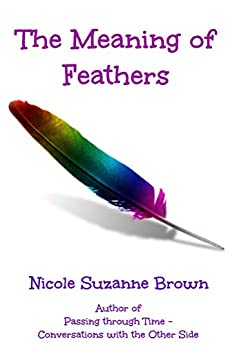 The Meaning of Feathers by [Brown, Nicole]