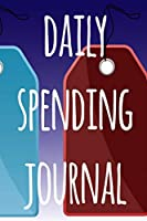 Daily Spending Journal: The perfect way to record how much money you are spending - perfect to reflect on your spending!