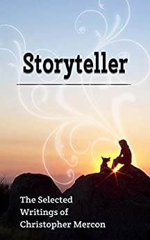 [Mercon, Christopher]のStoryteller: The Selected Writings of Christopher Mercon (English Edition)