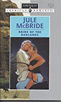 Bride Of The Badlands (Harlequin American Romance)