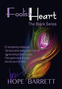 Foolish Heart (The Black Series Book 1) by [Barrett, Hope]