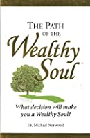 The Path of the Wealthy Soul
