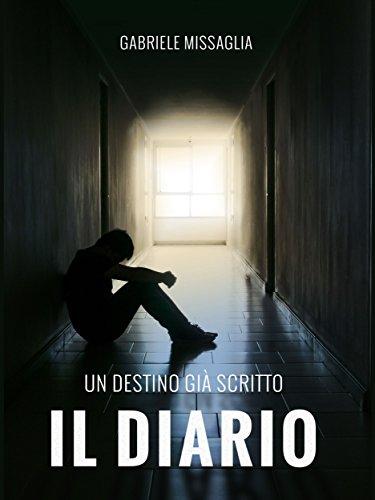 Il Diario: Un destino già scritto (Italian Edition)