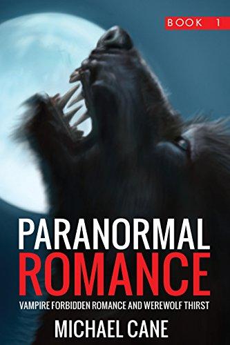 Paranormal Romance: Vampire Forbidden Romance and Werewolf Thirst (English Edition)
