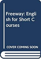 Freeway: English for Short Courses