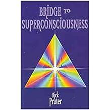 Bridge to Superconsciousness