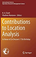 Contributions to Location Analysis: In Honor of Zvi Drezner's 75th Birthday (International Series in Operations Research & Management Science)