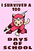 i survived a 100 days of school :cat ninja lover for kids,notebook ninja, best gift journal ninja for girls/boys: happy 100 day of school,best gift for kids,happy a 100 days of school notebook for kids 6*9, 121 pages