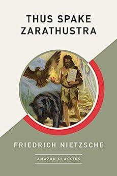 Thus Spake Zarathustra (AmazonClassics Edition) by [Nietzsche, Friedrich]