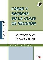Crear y recrear en la clase de religión : experiencias y propuestas