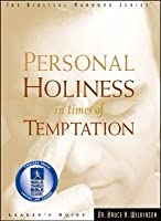 Personal Holiness in Times of Temptation