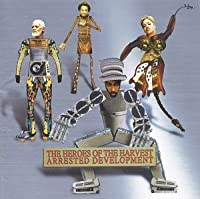 Heroes of the Harvest by Arrested Development (2001-01-24)