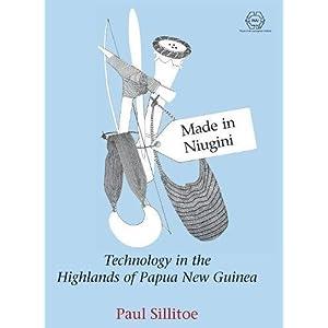 Made in Niugini: Technology in the Highlands of Papua New Guinea (Rai)