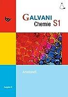 Galvani Chemie S1 Ausgabe B. Arbeitsheft: Fuer die 9. Jahrgangsstufe an sprachlichen, musischen und wirtschafts- und sozialwissenschaftlichen Gymnasien