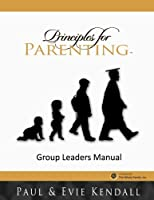 Principles for Parenting: Group Leaders Manual