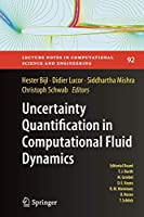 Uncertainty Quantification in Computational Fluid Dynamics (Lecture Notes in Computational Science and Engineering)