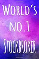World's No. 1 Stockbroker: The perfect gift for the broker in your life - 119 page lined journal!